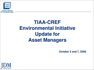 TIAA-CREF  Environmental Initiative Update for  Asset Managers