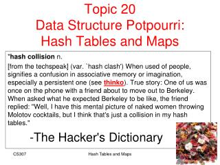 Topic 20  Data Structure Potpourri: Hash Tables and Maps