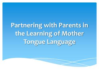 Partnering with Parents in the Learning of Mother Tongue Language