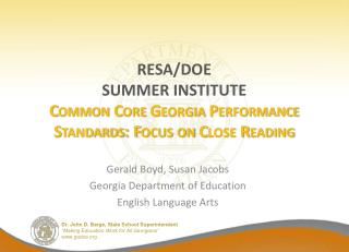 RESA/DOE SUMMER INSTITUTE Common Core Georgia Performance Standards: Focus on Close Reading