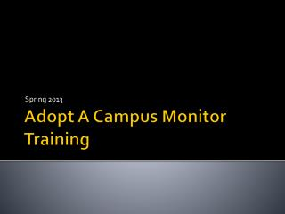 Adopt A Campus Monitor Training
