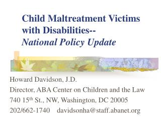 Child Maltreatment Victims with Disabilities-- National Policy Update