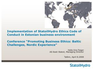 Implementation of StatoilHydro Ethics Code of Conduct in Estonian business environment  Conference  Promoting Business E