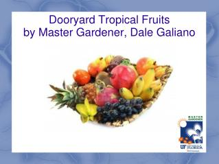Dooryard Tropical Fruits by Master Gardener, Dale Galiano