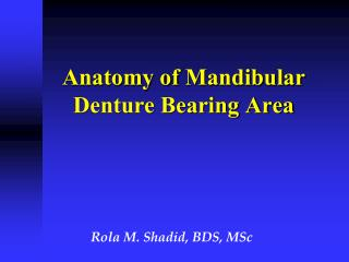 Anatomy of  Mandibular  Denture Bearing Area