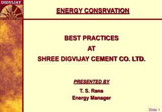 BEST PRACTICES AT SHREE DIGVIJAY CEMENT CO. LTD.