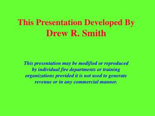 This Presentation Developed By Drew R. Smith