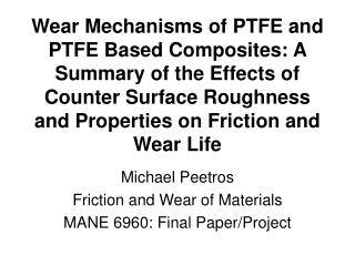 Michael Peetros Friction and Wear of Materials MANE 6960: Final Paper/Project