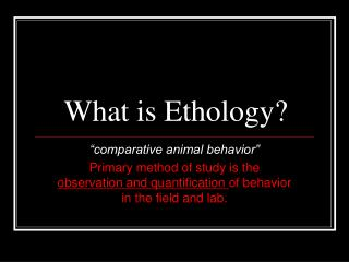 What is Ethology?