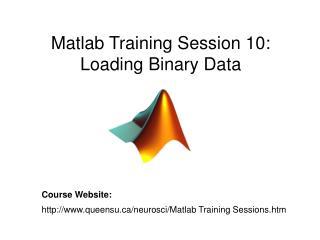Matlab Training Session 10: Loading Binary Data