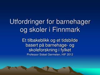 Utfordringer for barnehager og skoler i Finnmark
