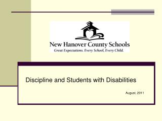 Discipline and Students with Disabilities August, 2011