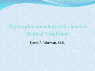 Psychopharmacology and General Medical Conditions