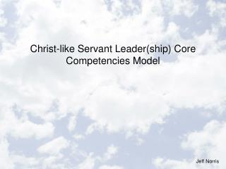Christ-like Servant Leader(ship) Core Competencies Model
