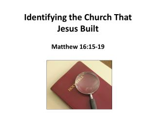 Identifying the Church That Jesus Built