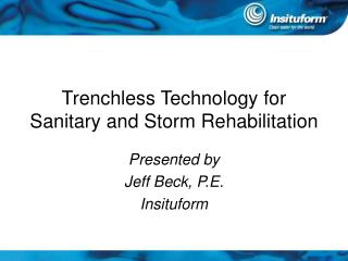 Trenchless Technology for Sanitary and Storm Rehabilitation