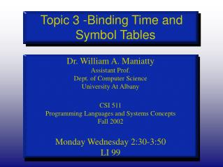 Topic 3 -Binding Time and Symbol Tables
