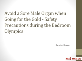 Avoid a Sore Male Organ when Going for the Gold
