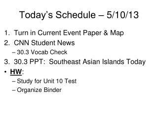 Today's Schedule – 5/10/13