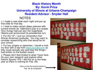 Black History Month By: Kevin Price University of Illinois at Urbana-Champaign Resident Advisor - Snyder Hall