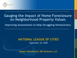 Gauging the Impact of Home Foreclosure on Neighborhood Property Values Improving Assessments to Help Struggling Homeowne