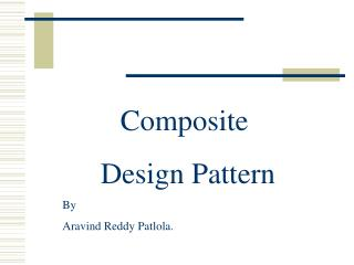 Composite  Design Pattern By Aravind Reddy Patlola.