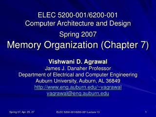 ELEC 5200-001/6200-001 Computer Architecture and Design Spring 2007 Memory Organization (Chapter 7)