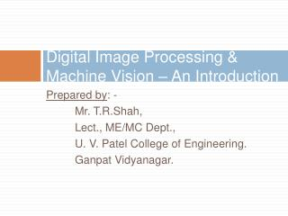 Digital Image Processing & Machine Vision – An Introduction