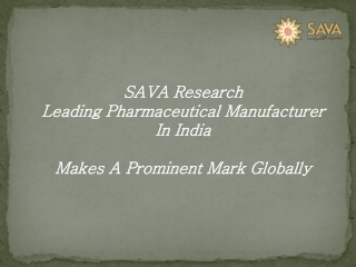 SAVA Research: Leading Pharmaceutical Manufacturer In India