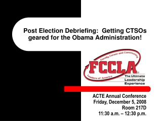 Post Election Debriefing: Getting CTSOs geared for the Obama ...