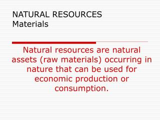 NATURAL RESOURCES   Materials
