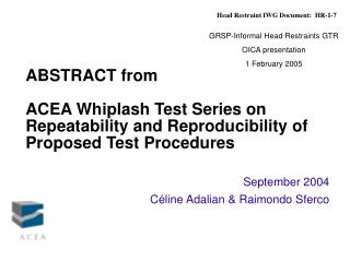ABSTRACT from  ACEA Whiplash Test Series on  Repeatability and Reproducibility of Proposed Test Procedures
