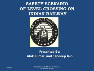 SAFETY SCENARIO  OF LEVEL CROSSING ON  INDIAN RAILWAY
