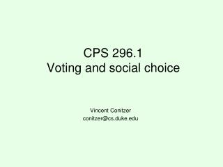 CPS 296.1 Voting and social choice