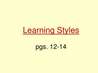 Learning Styles pgs. 12-14