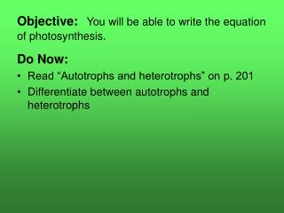 Objective: You will be able to write the equation of photosynthesis.