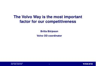 The Volvo Way is the most important factor for our competitiveness