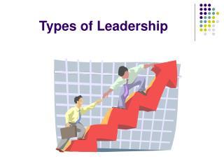 Types of Leadership