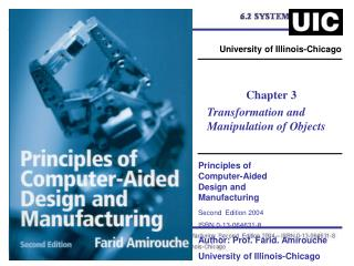 Principles of Computer-Aided Design and Manufacturing Second Edition 2004 ISBN 0-13-064631-8 Author: Prof. Farid. Am