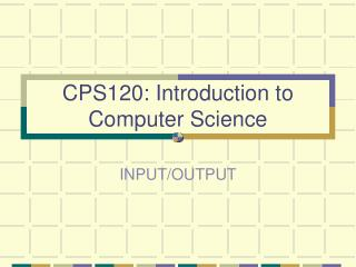 CPS120: Introduction to Computer Science