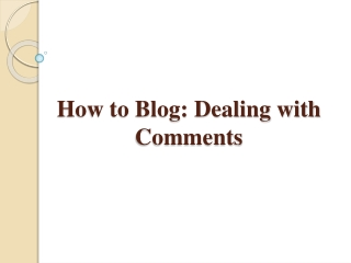 How to Blog_Dealing with Comments