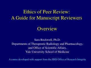 Ethics of Peer Review:  A Guide for Manuscript Reviewers  Overview