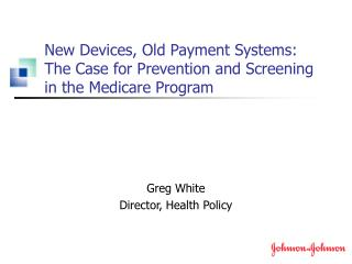 New Devices, Old Payment Systems:  The Case for Prevention and Screening  in the Medicare Program