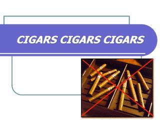 CIGARS CIGARS CIGARS