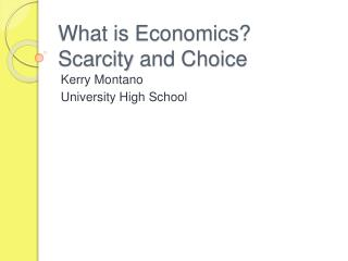 What is Economics ? Scarcity  and Choice