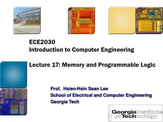ECE2030  Introduction to Computer Engineering Lecture 17: Memory and Programmable Logic