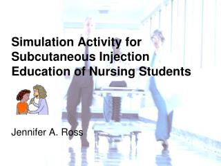 Simulation Activity for Subcutaneous Injection Education of Nursing Students