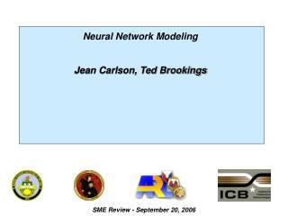 Neural Network Modeling Jean Carlson, Ted Brookings