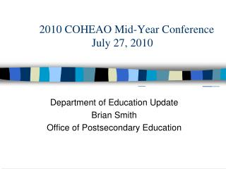 2010 COHEAO Mid-Year Conference July 27, 2010