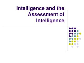 Intelligence and the Assessment of Intelligence